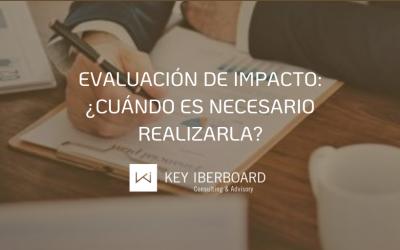 Evaluación de impacto: ¿Cuándo es necesario realizarla?