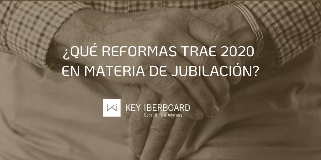 ¿Qué reformas trae 2020 en materia de jubilación?